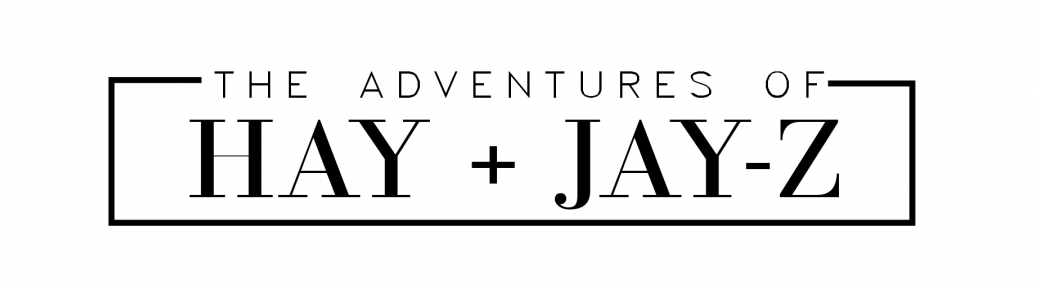 The Adventures of HAY + JAY-Z